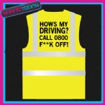 HOWS MY DRIVING  FUNNY SLOGAN HI VIZ VEST ADULTS SIZES